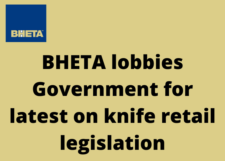 BHETA lobbies Government for latest on knife retail legislation
