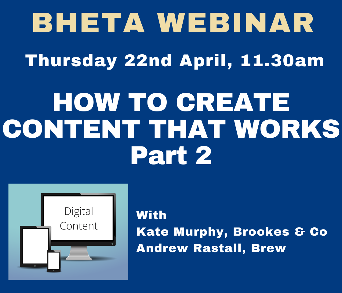 BHETA Webinar – How to create content that works, Part 2